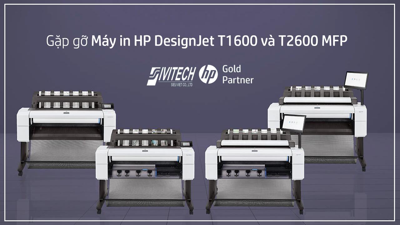 Dòng máy in khổ lớn HP Designjet T1600 và T2600 MFP