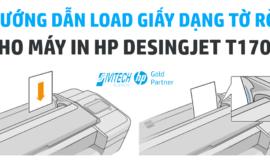 Hướng dẫn load giấy dạng tờ đơn cho máy in HP Designjet T1708